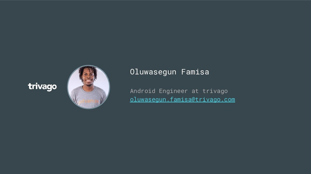 Android Engineer at trivago oluwasegun.famisa@t...