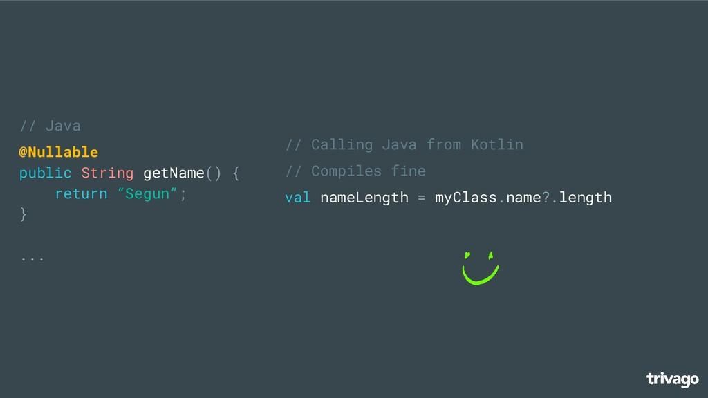 // Java @Nullable public String getName() { ret...