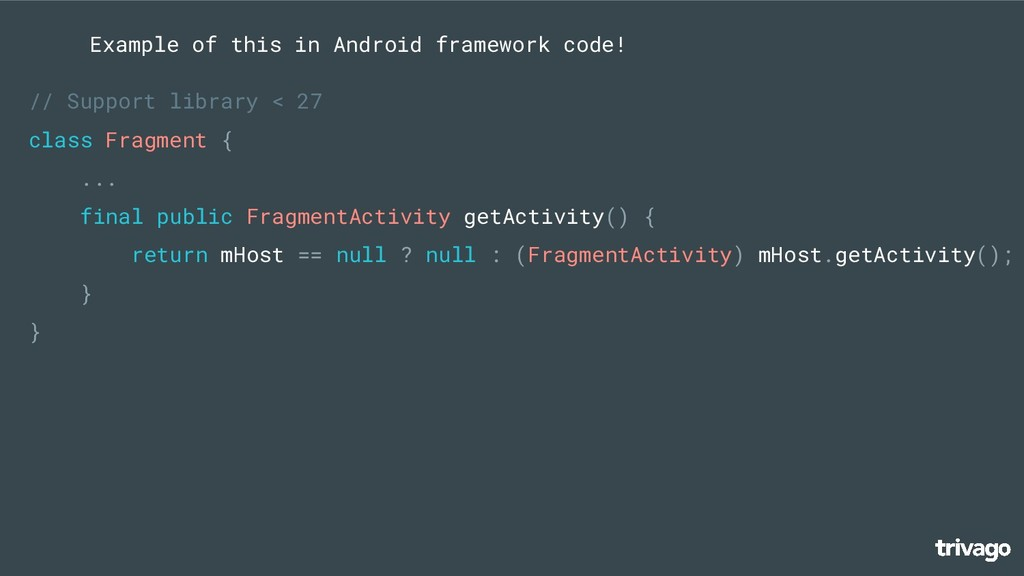 Example of this in Android framework code! // S...