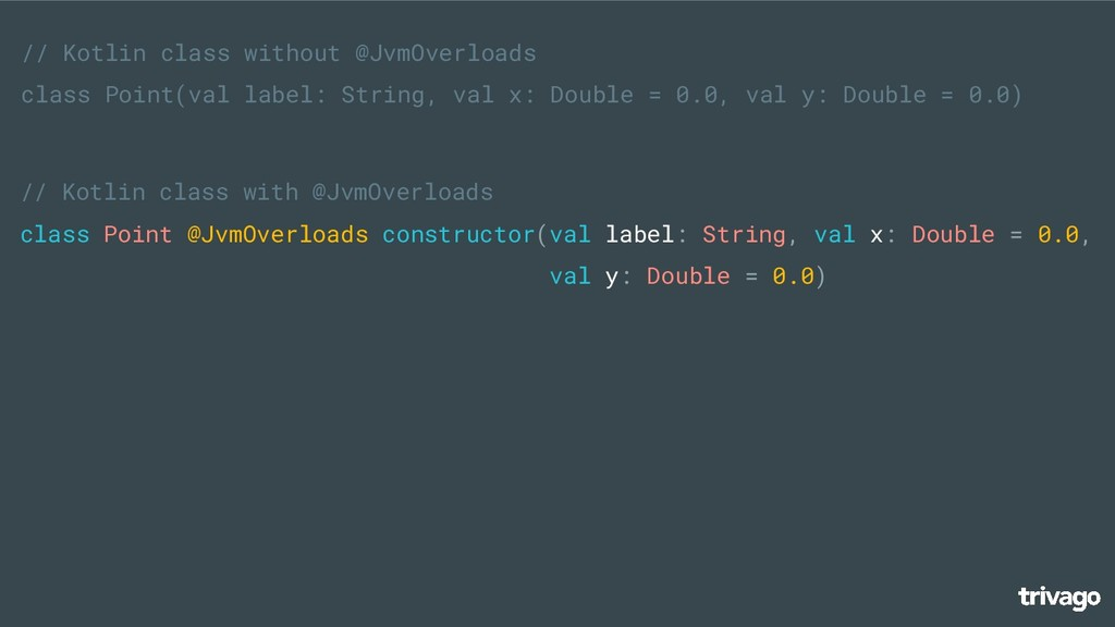 // Kotlin class without @JvmOverloads class Poi...