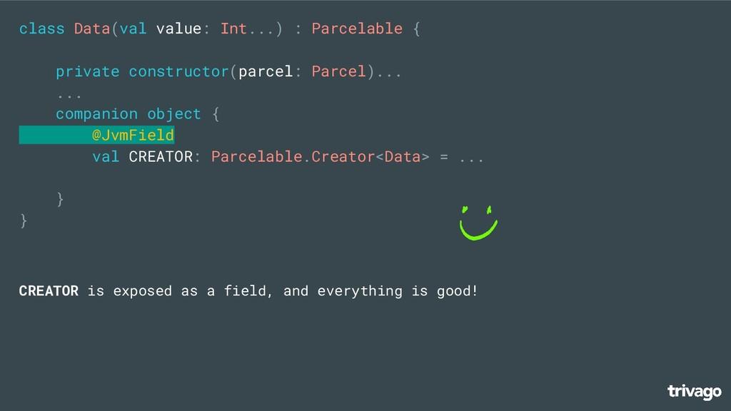 class Data(val value: Int...) : Parcelable { pr...