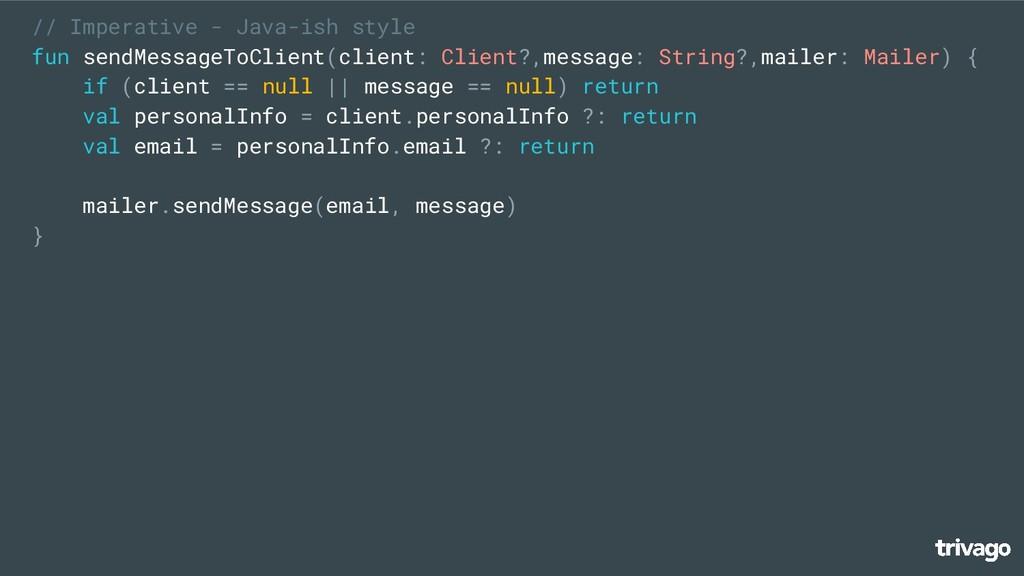 // Imperative - Java-ish style fun sendMessageT...