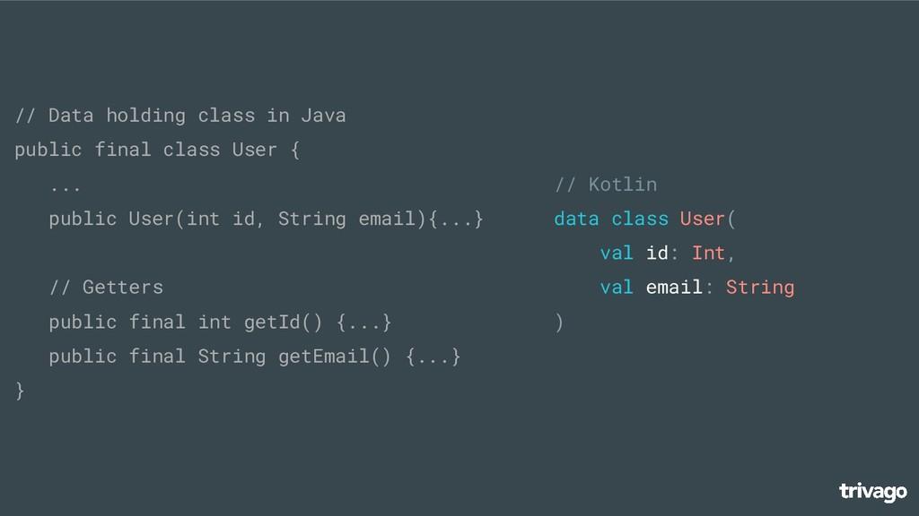 // Data holding class in Java public final clas...