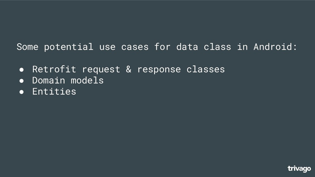 Some potential use cases for data class in Andr...