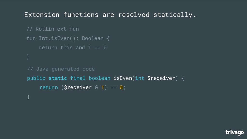 Extension functions are resolved statically. //...