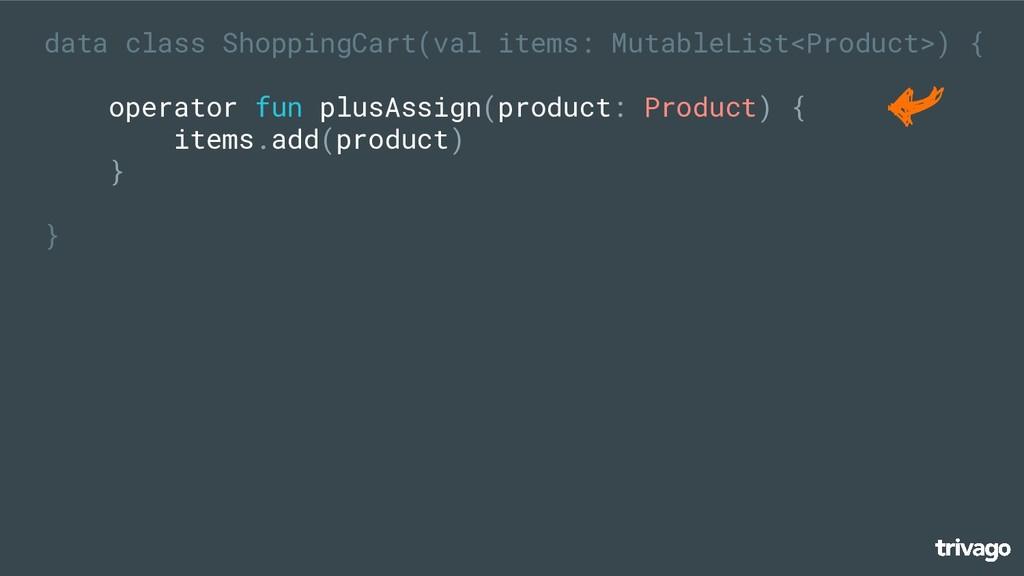 data class ShoppingCart(val items: MutableList<...