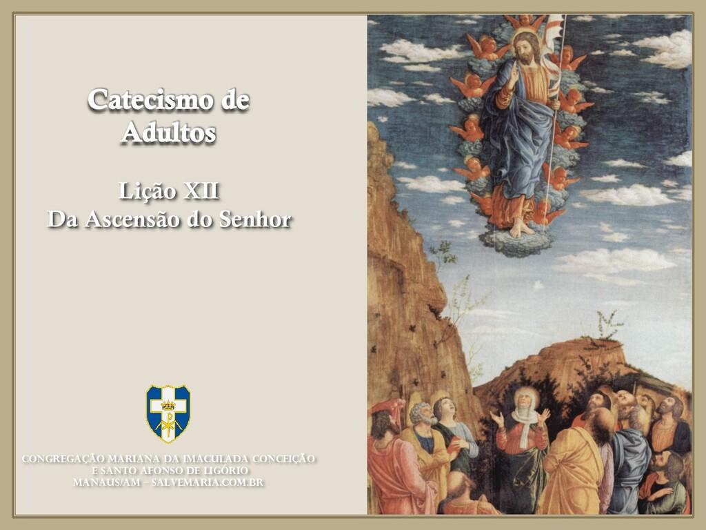 Lição XII Da Ascensão do Senhor Congregação Mar...