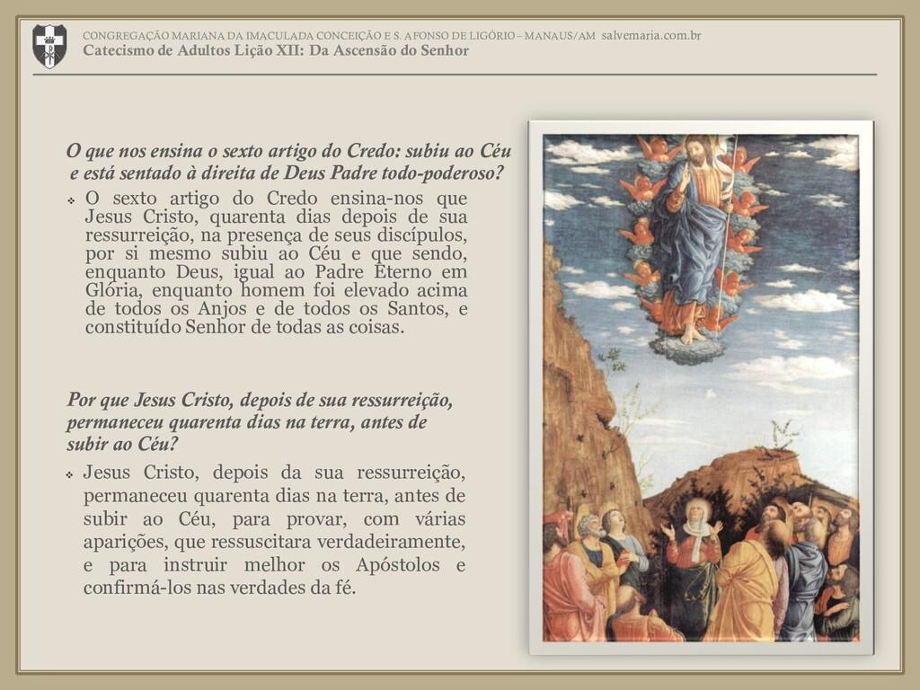  O sexto artigo do Credo ensina-nos que Jesus ...