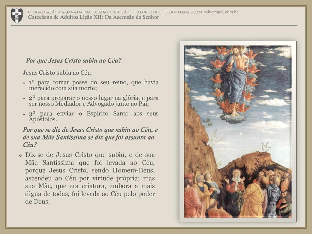 Jesus Cristo subiu ao Céu:  1º para tomar poss...