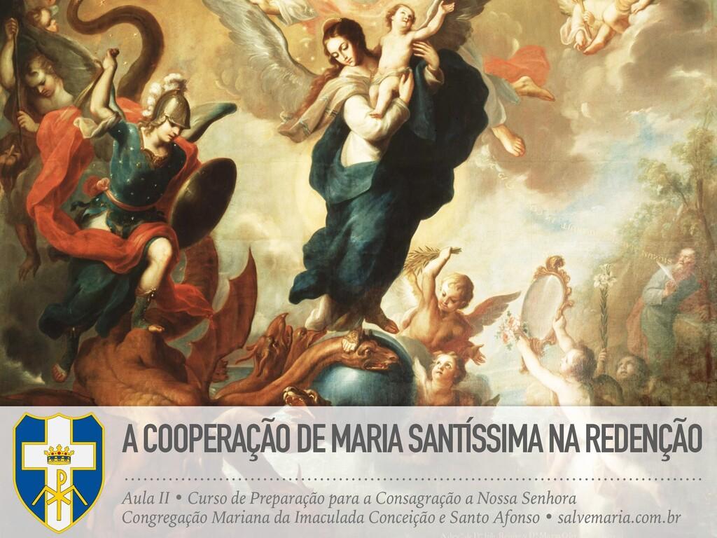 A COOPERAÇÃO DE MARIA SANTÍSSIMA NA REDENÇÃO Au...