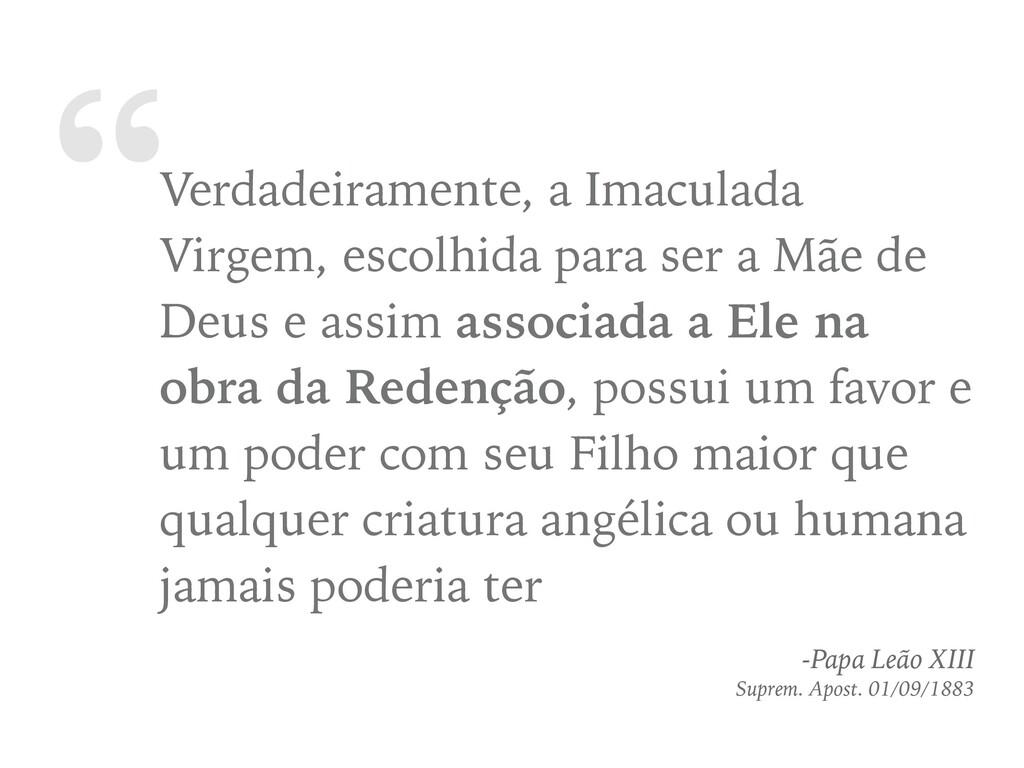 """""""Verdadeiramente, a Imaculada Virgem, escolhida..."""