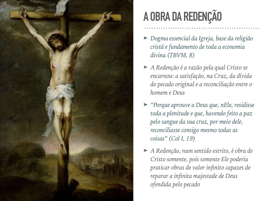 A OBRA DA REDENÇÃO ➤ Dogma essencial da Igreja,...