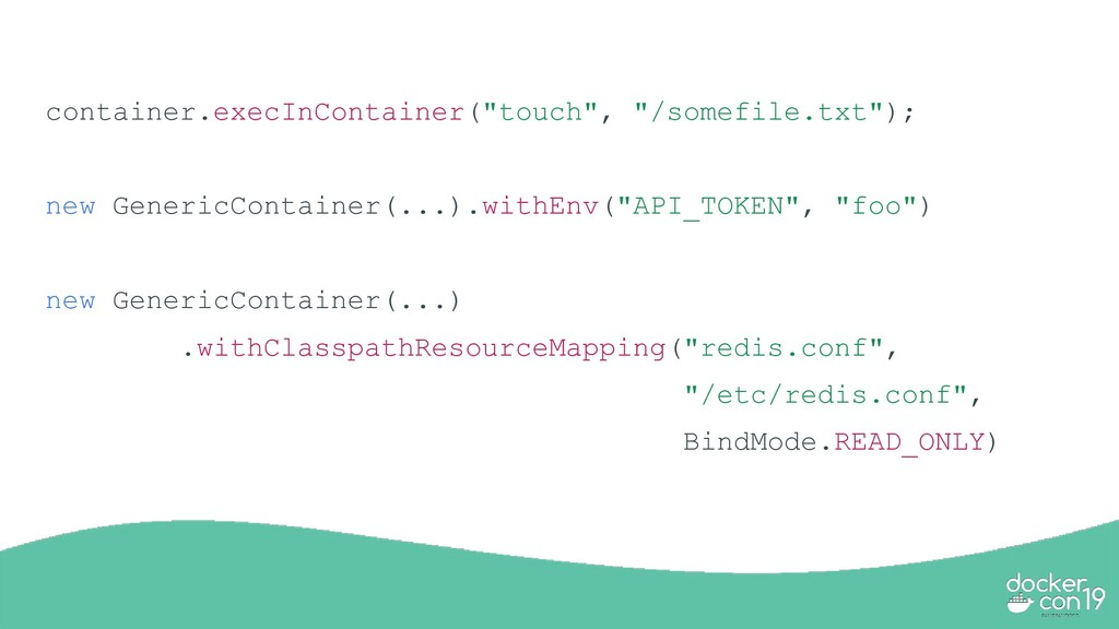 "container.execInContainer(""touch"", ""/somefile.t..."