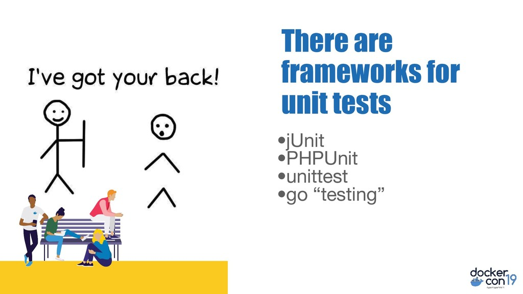 """•jUnit •PHPUnit •unittest •go """"testing"""" There a..."""