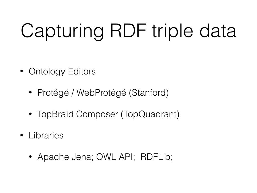 Capturing RDF triple data • Ontology Editors • ...