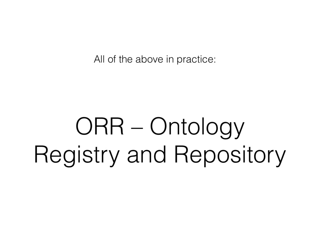 ORR – Ontology Registry and Repository All of t...