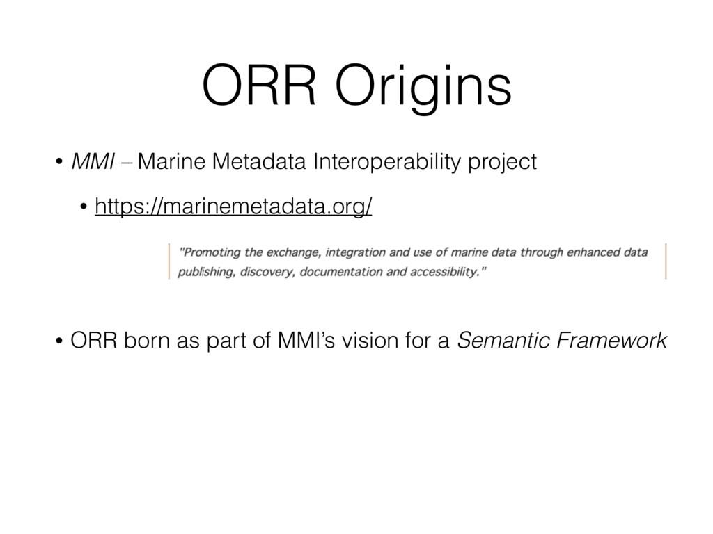 ORR Origins • MMI – Marine Metadata Interoperab...