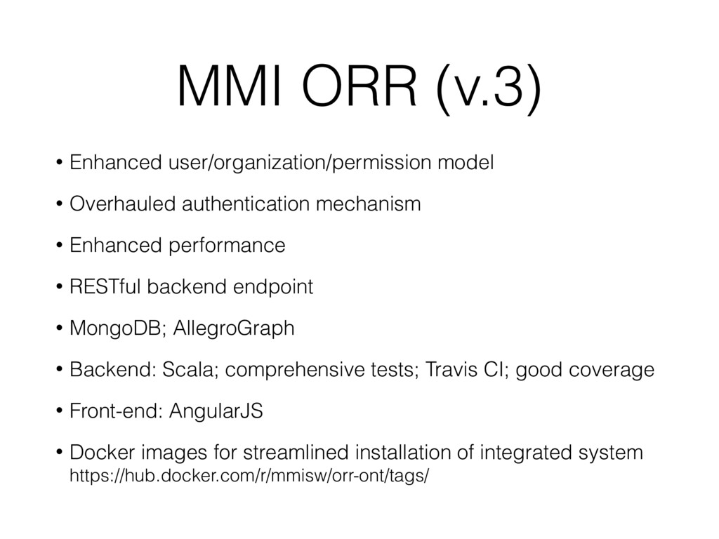 MMI ORR (v.3) • Enhanced user/organization/perm...