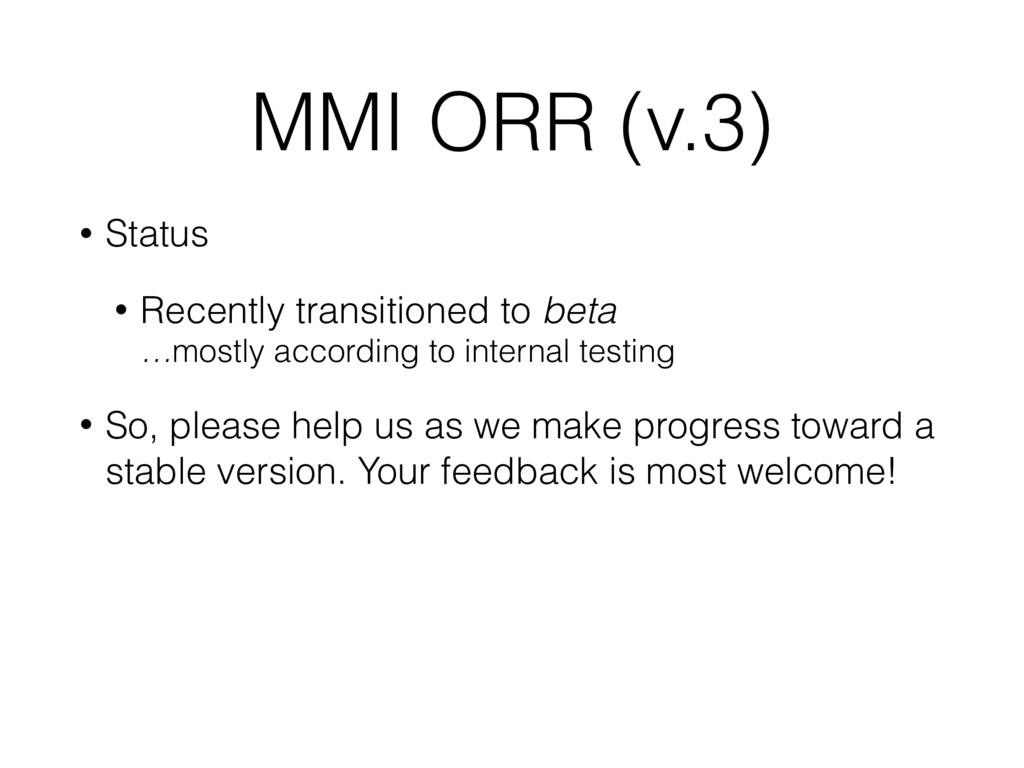 MMI ORR (v.3) • Status • Recently transitioned ...