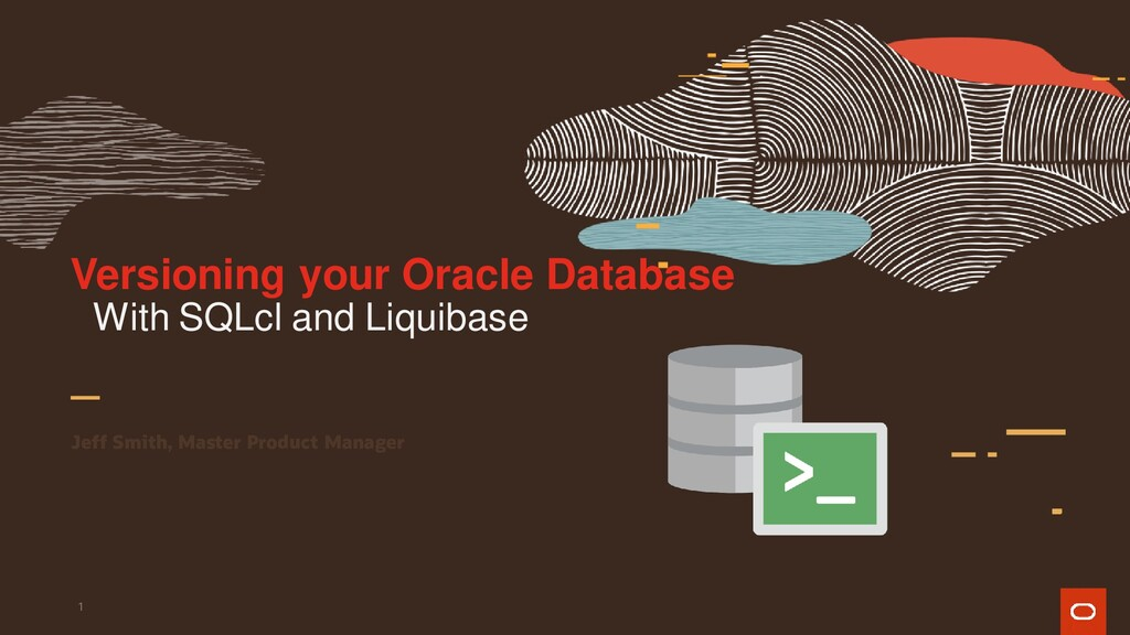 Versioning your Oracle Database Jeff Smith, Mas...