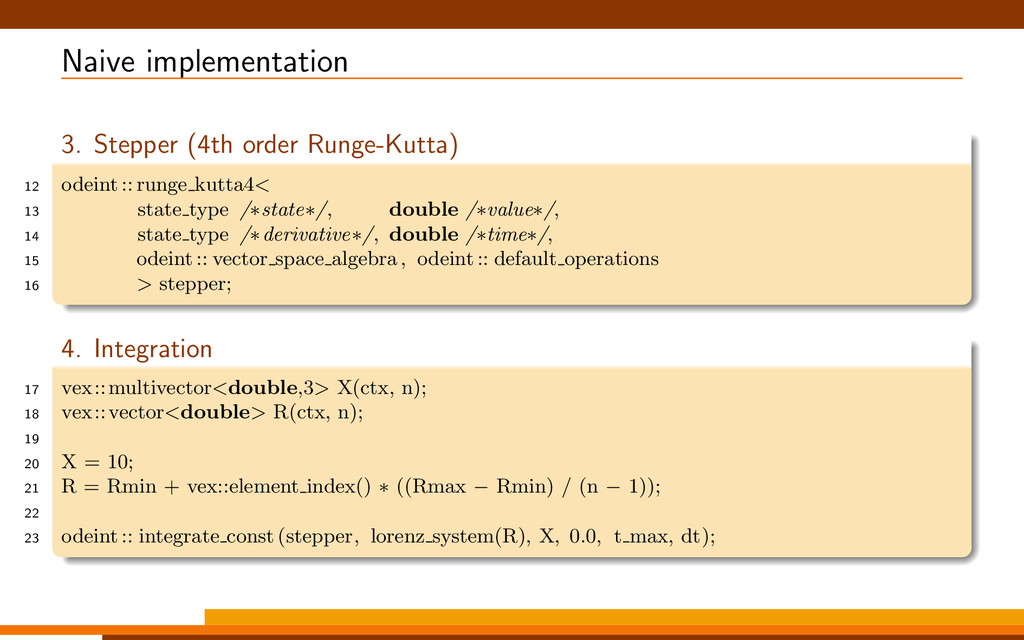 Naive implementation 3. Stepper (4th order Rung...