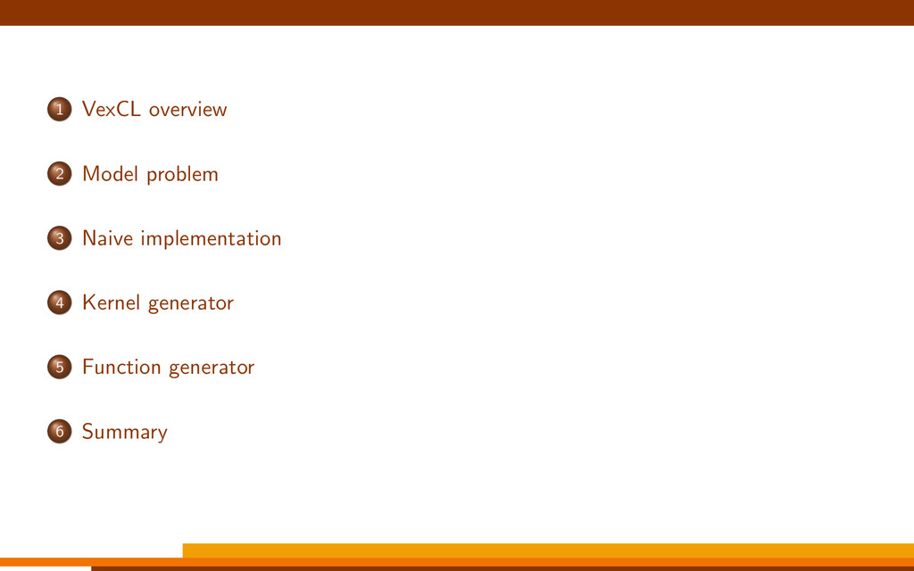 1 VexCL overview 2 Model problem 3 Naive implem...