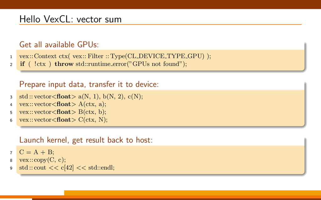 Hello VexCL: vector sum Get all available GPUs:...