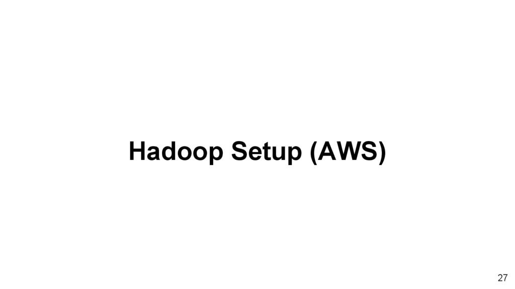 Hadoop Setup (AWS) 27