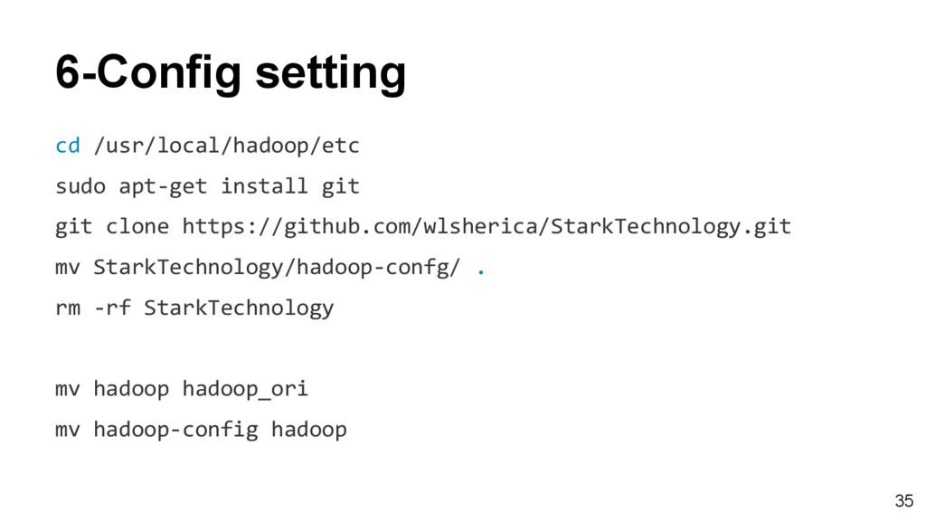 6-Config setting cd /usr/local/hadoop/etc sudo ...
