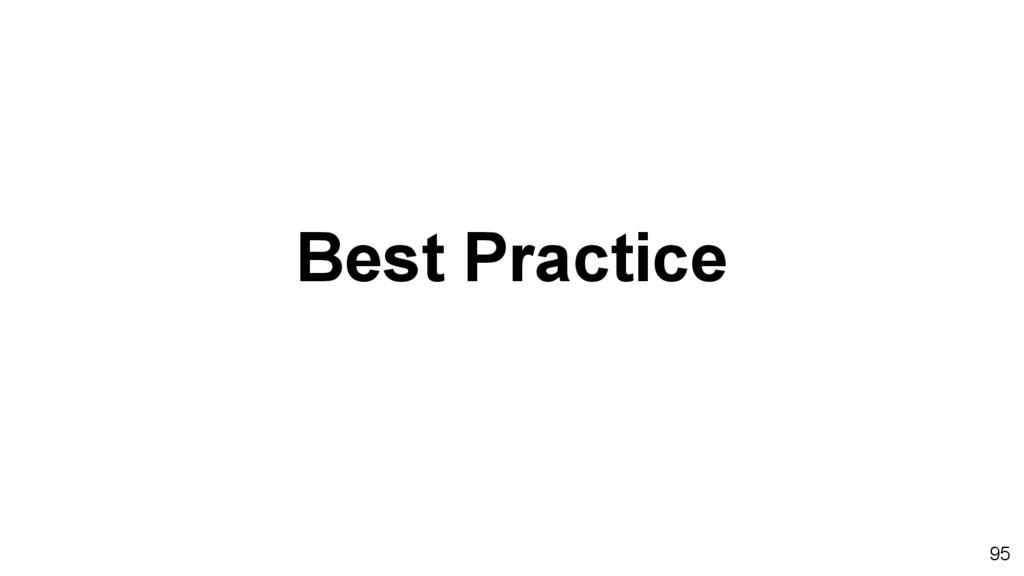 Best Practice 95