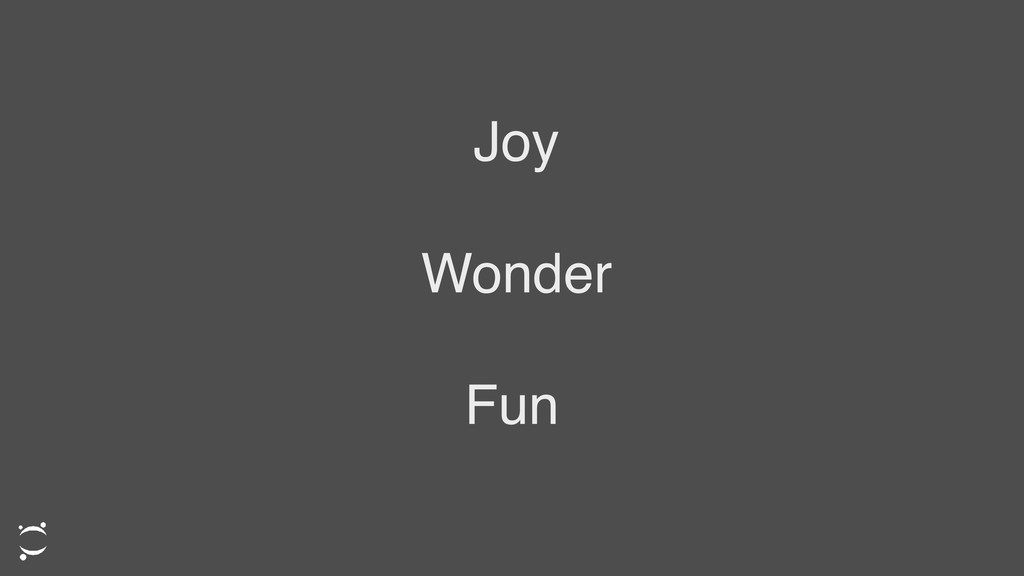 Joy Wonder Fun