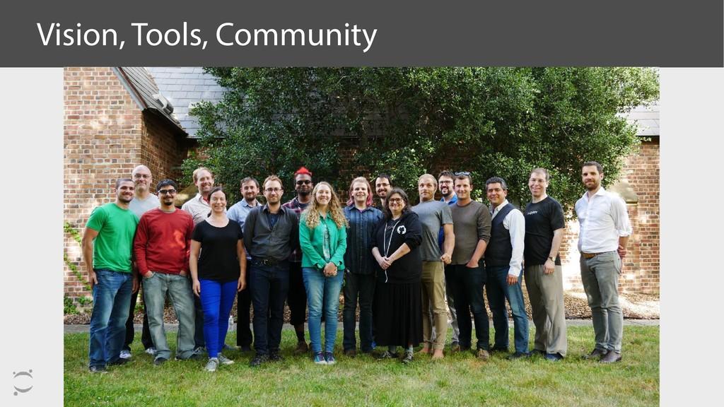 Vision, Tools, Community