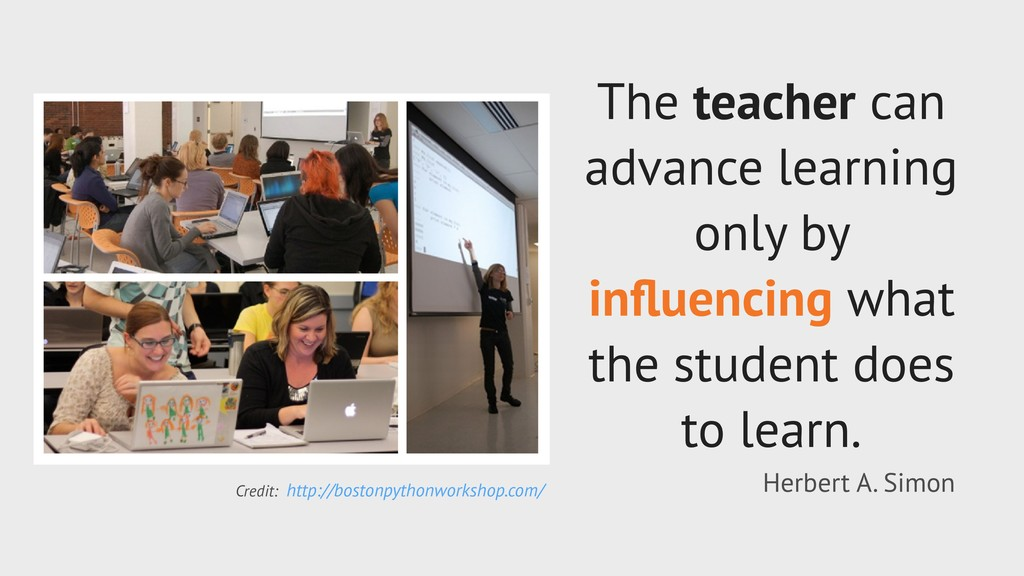 The teacher can advance learning only by influen...