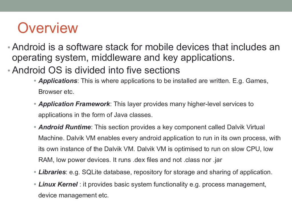 Overview • Android is a software stack for mobi...