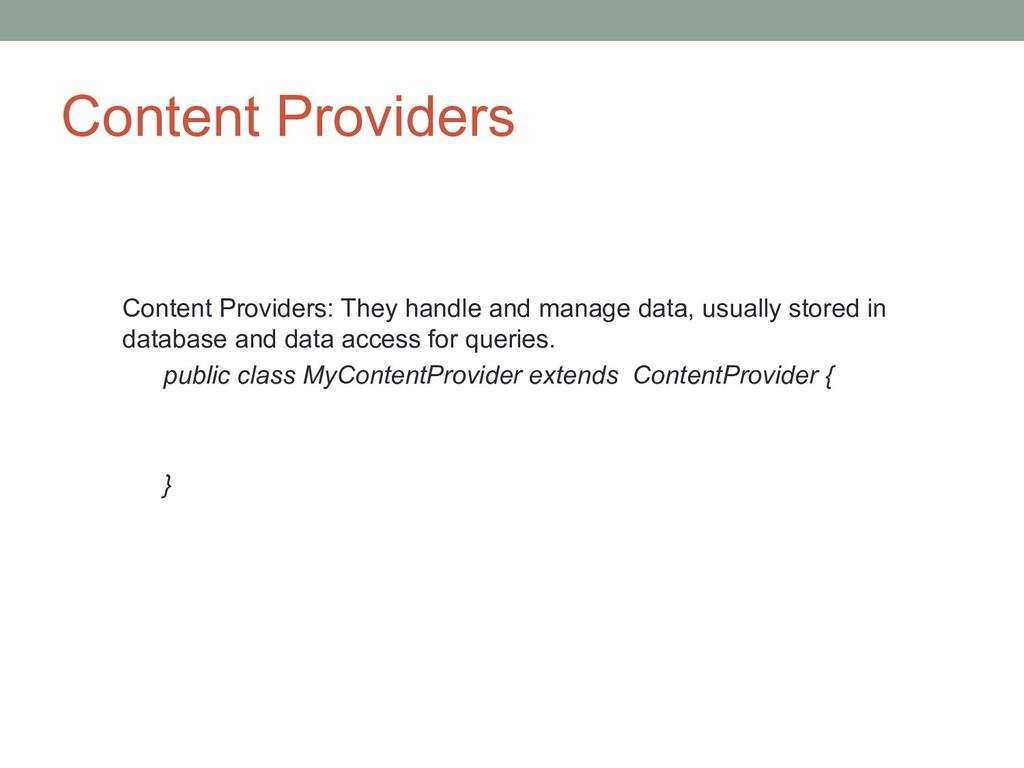 Content Providers Content Providers: They handl...