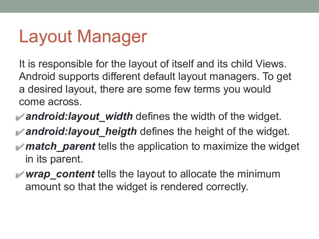 Layout Manager It is responsible for the layout...