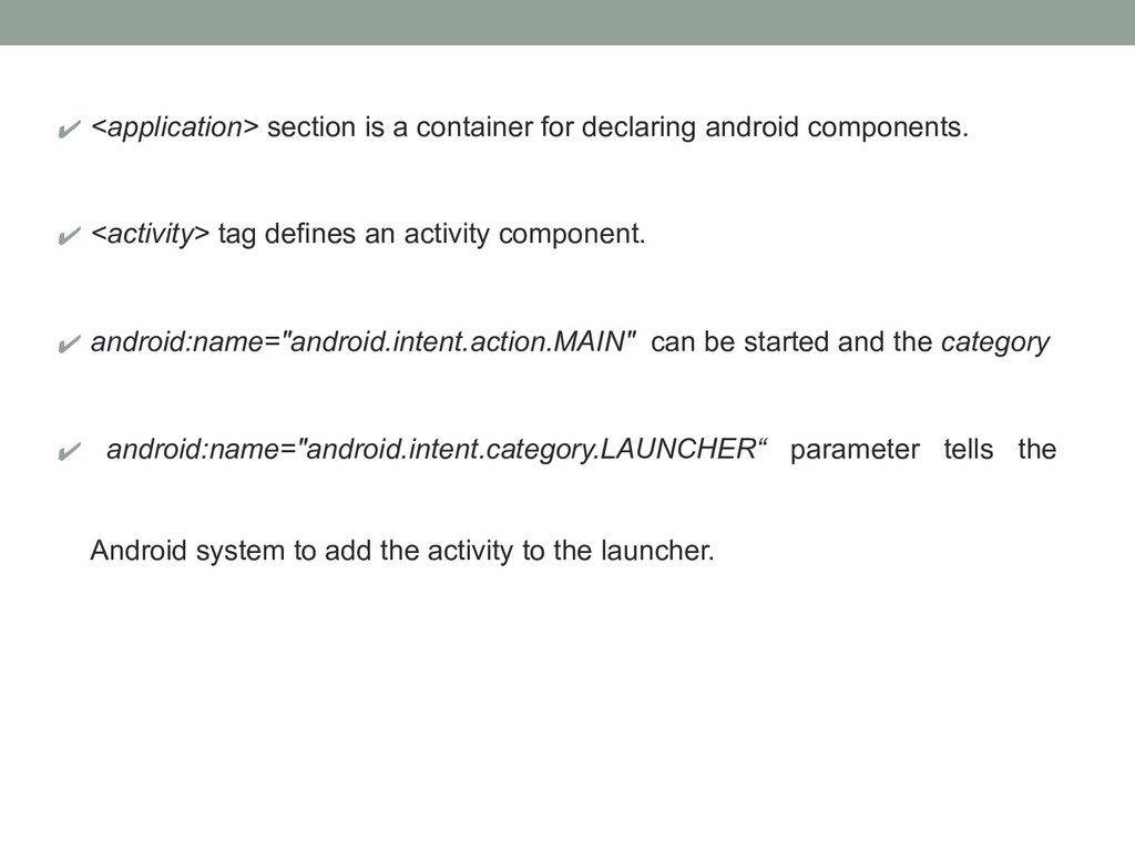 ✔ <application> section is a container for decl...