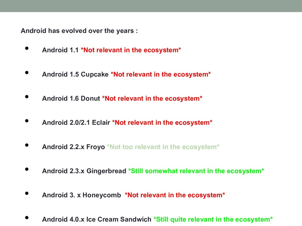 Android has evolved over the years : • Android ...