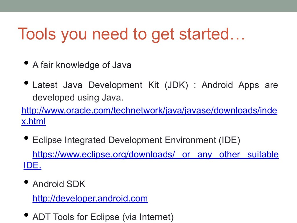 Tools you need to get started… • A fair knowled...