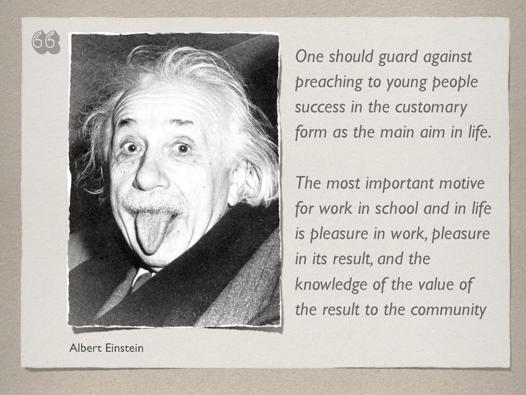 """Albert Einstein """" One should guard against prea..."""