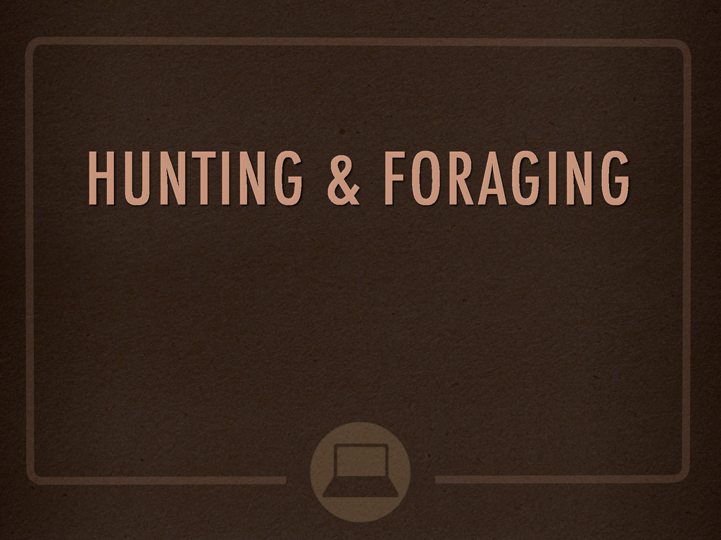 HUNTING & FORAGING