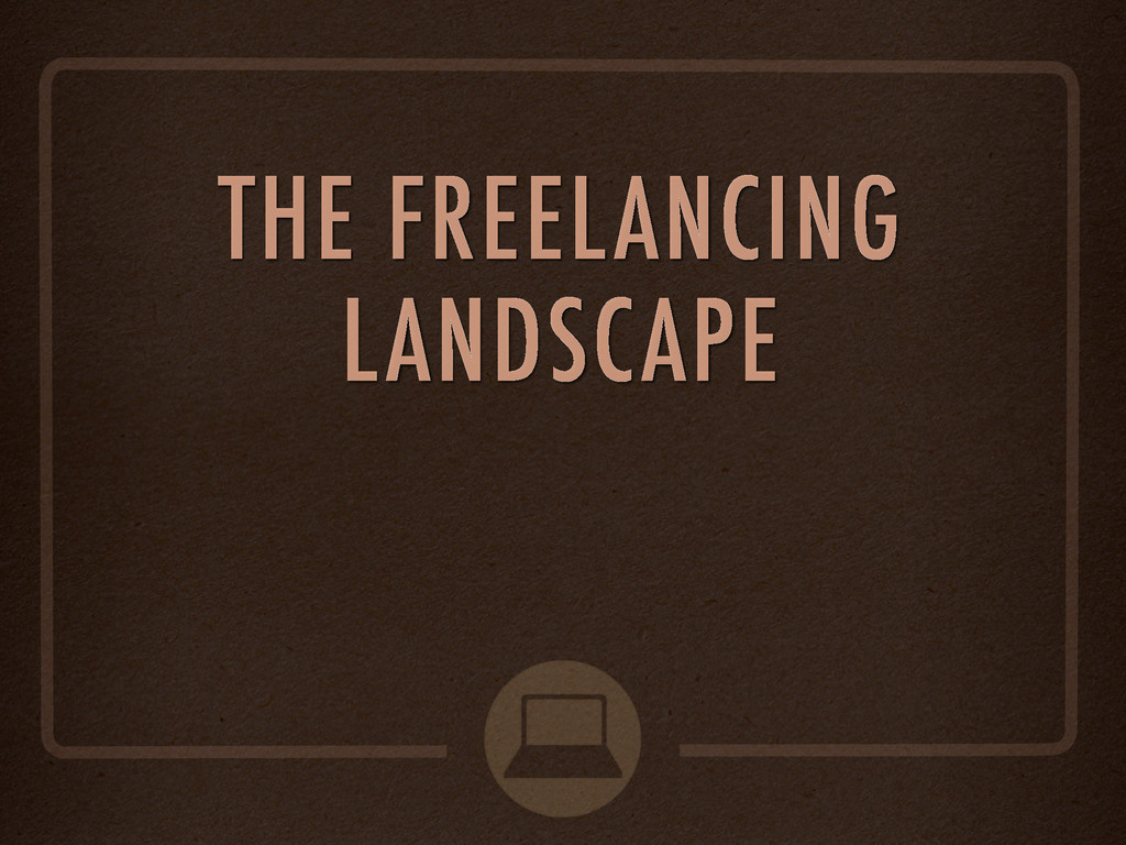THE FREELANCING LANDSCAPE