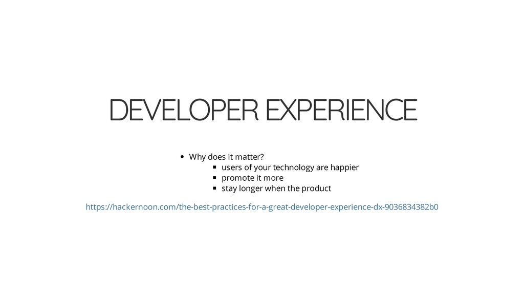 DEVELOPER EXPERIENCE Why does it matter? users ...
