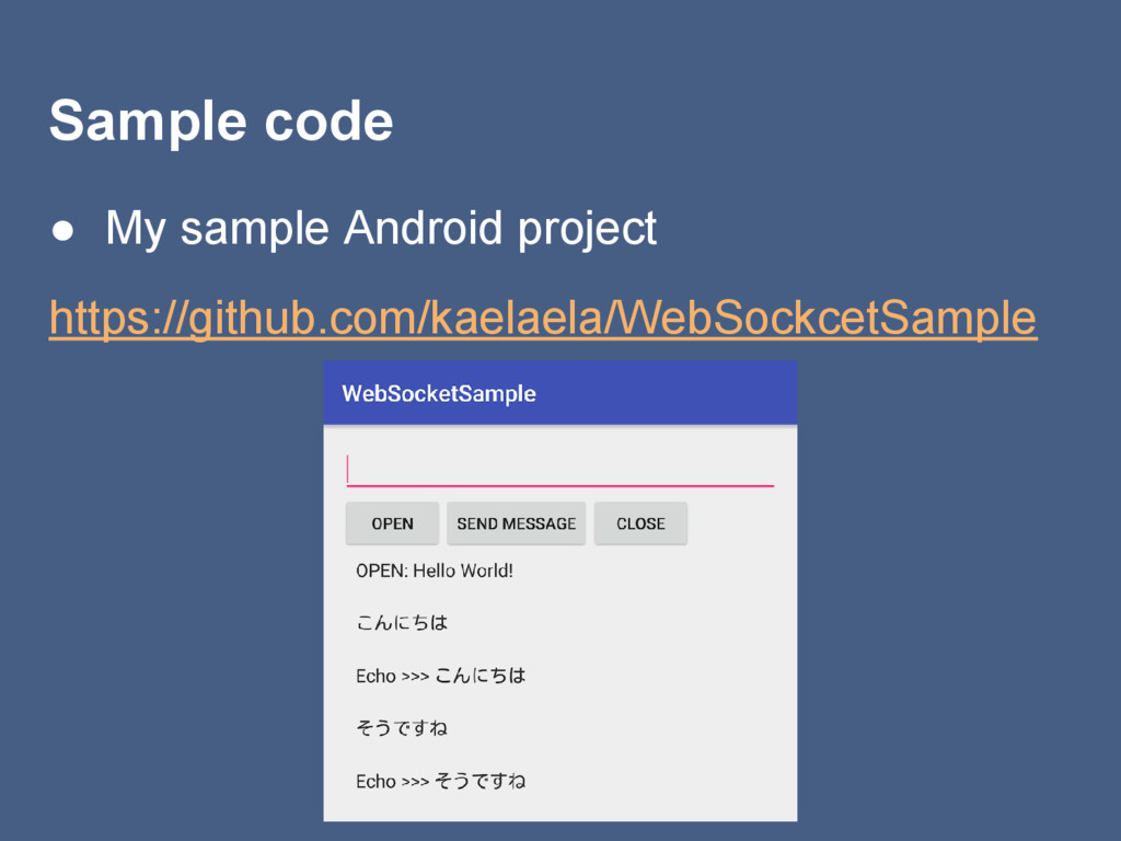 Sample code ● My sample Android project https:/...