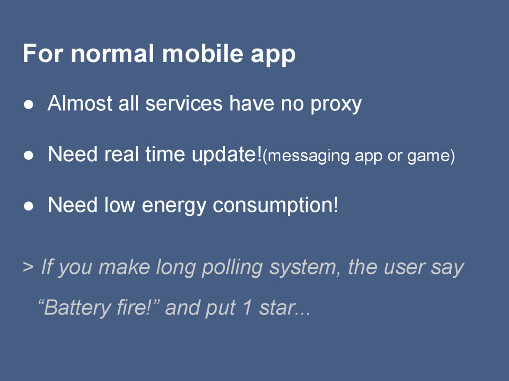 For normal mobile app ● Almost all services hav...
