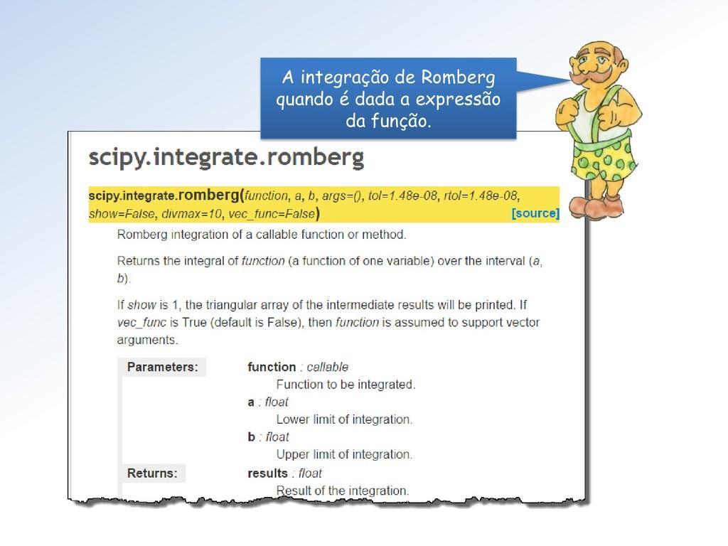 A integração de Romberg quando é dada a express...