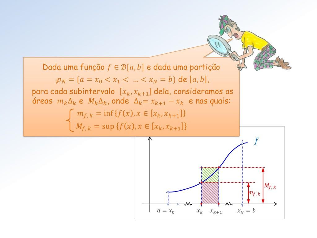 = 0  +1  =  ,  ,  f Dada uma função  ∈ ℬ[, ] e...