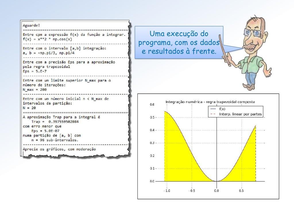 Uma execução do programa, com os dados e result...