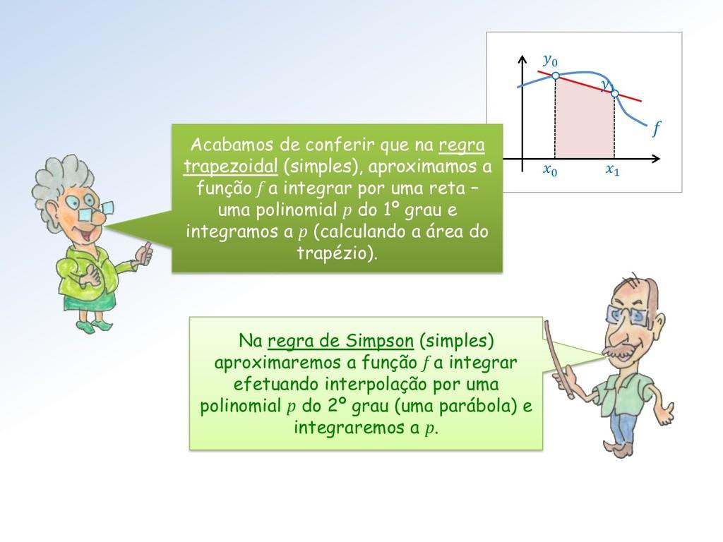 0 1 0  Na regra de Simpson (simples) aproximare...