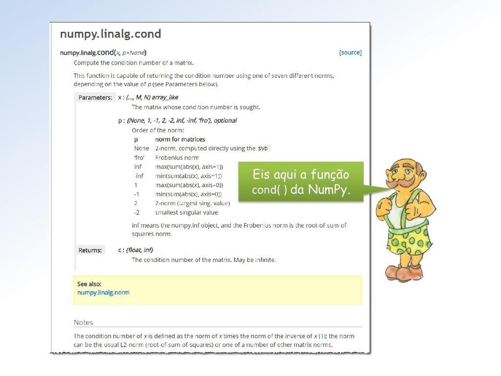 Eis aqui a função cond( ) da NumPy.